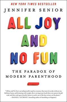 All Joy and No Fun: The Paradox of Modern Parenthood von ... https://www.amazon.de/dp/0062072226/ref=cm_sw_r_pi_dp_R70NxbCA49P9M
