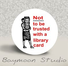 Not to be trusted with a library card Pin  :)