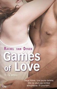 La Chronique des Passions: Games of love, tome 1 : l'enjeu - Rachel Van Dyken...