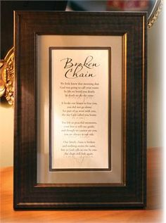 This traditional print features the Broken Chain poem.  The neutral tones and simple frame lines make this a suitable sympathy gift for a man.  #BrokenChain #Sympathy