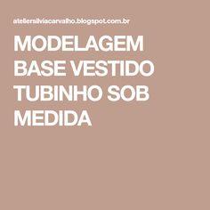 MODELAGEM BASE VESTIDO TUBINHO SOB MEDIDA