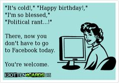 If you're interested, you can see more of my ecards here: http://www.pinterest.com/rustyfox7/ecards-not-group-board/