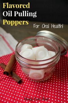 Flavored Oil Pulling Poppers - These are way more comfortable to use than scooping oil from the jar with a spoon every time you oil pull.