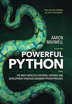 Powerful Python: The Most Impactful Patterns 2nd Edition Pdf Download For Free - By Aaron Maxwell Powerful Python: The Most Impactful Patterns Pdf Free Download