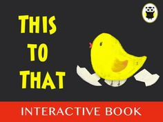 Join the This to That in this interactive ebook filled with animation and songs. http://www.youtube.com/watch?v=R_isk-lQwBQ=player_detailpage