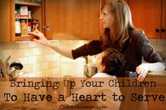 Bringing up children to have a heart to serve with joy!