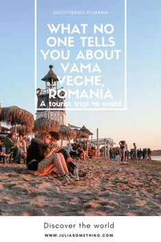 What no one tells you about Vama Veche, Romania. How to stay away of the touristic traps around, and what to expect if you decide to spend some days here