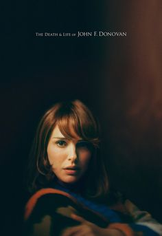 New posters for Xavier Dolan's The Death and Life of John F. Donovan featuring Natalie Portman.