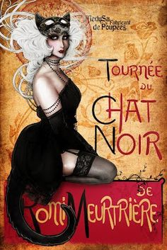 """Le Chat Noir from Montmatre. My version from the Steinlen's work for the book """"Cabaret"""" Romi Meurtrière/Deadly to the max! Vintage Advertisements, Vintage Ads, Vintage Posters, French Posters, Black Cat Art, Black Cats, Cat Posters, Film Posters, Cat Noir"""