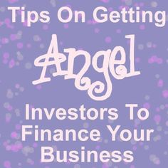 How to get an angel investor to finance your business