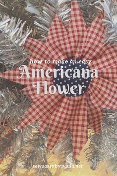 This is a simple step-by-step tutorial on making this Americana flower. Sew Sassy by Paula How to Make an Easy Americana Star Flower Sewing - Americana Crafts, Patriotic Crafts, Patriotic Decorations, Primitive Crafts, Primitive Christmas, Handmade Flowers, Diy Flowers, Fabric Flowers, 4th July Crafts