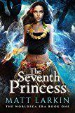 Free Kindle Book -   The Seventh Princess (The Worldsea Era Book 1)