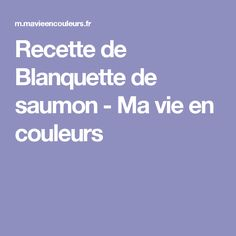 Recette de Blanquette de saumon - Ma vie en couleurs