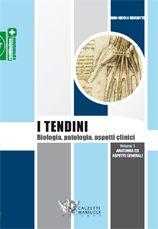 I tendini: biologia, patologia, aspetti clinici. Volume 1 - Anatomia ed aspetti generali. Gian Nicola Bisciotti http://www.calzetti-mariucci.it/shop/prodotti/i-tendini-biologia-patologia-aspetti-clinici