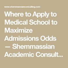 Where to Apply to Medical School to Maximize Admissions Odds — Shemmassian Academic Consulting