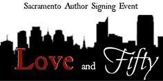 Love and Fifty Sacramento Author Event 2016 Authors Kimberly Knight and Erika Van Eck Saturday, February 20, 2016 from 11:00 AM to 11:00 PM (PST) Sacramento, CA