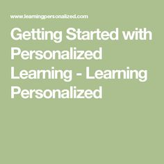 Getting Started with Personalized Learning - Learning Personalized