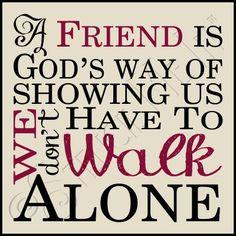 A Friend is God's way...