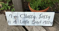 Rustic sign 'I'm Classy Sassy & a little Bad by Rusticpalletshop1