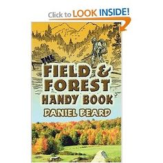 The Field and Forest Handybook by Daniel C Beard. This book is over 100 years old and written by one of the founders of the Boy Scouts. Many of the projects are just as fun today -- for boys and girls. Survival Books, Dover Publications, Boy Scouts, Book Publishing, Fields, Books To Read, Reading, Tutorials, Pdf