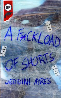 Possible cover for A F*ckload of Shorts by Jedidiah Ayres [cover Eric Beetner/Snubnose Press.All Rights Reserved]