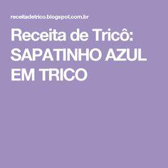Receita de Tricô: SAPATINHO AZUL EM TRICO