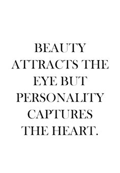 Beauty vs personality.