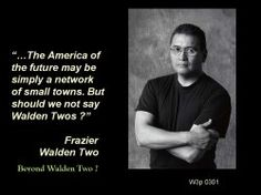 "Does Walden Three near Scottstwon USA Exist Now ? Beyond the summer of 1945, In that last year of World War II, when Professor B.F. Skinner published Walden Two, the ""nature vs nurture debate..."