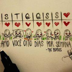 """ D S T Q Q S S ♥ """"Eu amo você oito dias por semana."""" -The Beatles. . Siga também minha amiga @emilimuniz Minha tá compartilhem por favor #1garotosolitario"""