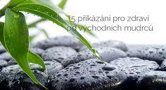5 přikázání pro zdraví od východních mudrců   ProKondici.cz