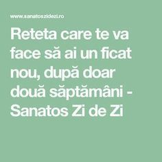 Reteta care te va face să ai un ficat nou, după doar două săptămâni - Sanatos Zi de Zi Natural Cold Remedies, Herbal Remedies, Influenza B, Health Benefits, Health Tips, Herbal Medicine, Alter, Good To Know, Herbalism