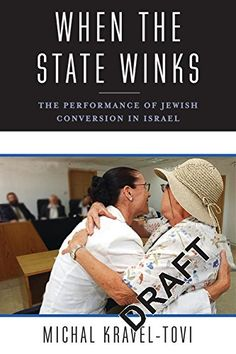 When The State Winks: The Performance Of Jewish Conversion In Israel (Religion Culture And Public Life) PDF