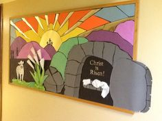 Easter bulletin board for our church school. Christ is Risen!