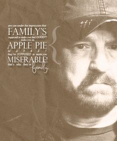 """""""Are you under the impression that family's supposed to make you feel GOOD? Make you an apple pie maybe? They're SUPPOSED to make you miserable; that's why they're family!"""" - Bobby Singer"""