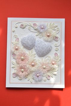 Special order for Joyce Miller-Reed  3 Love quilling Card