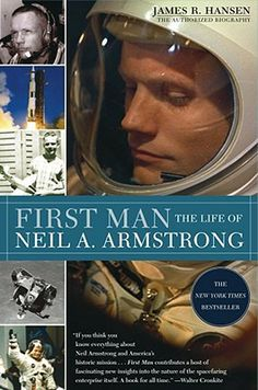 First Man: The Life of Neil A. Armstrong, by James R. Hansen.