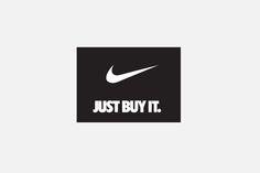 "#Nike, ""Just buy it"" #claim #brand #creative #desing #ads"