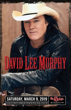 Saturday, March 9, 2019 at 8pm  The Rave/Eagles Club 2401 W. Wisconsin Avenue Milwaukee WI 53233 USA  All Ages David Lee Murphy, Country Concerts, Ticket Sales, March 9th, Milwaukee, Eagles, Wisconsin, Rave, Club