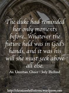 My #FavoriteQuote from @jodyhedlund's Christian young adult book #AnUncertainChoice.