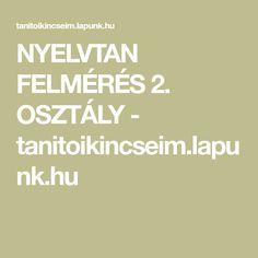 NYELVTAN FELMÉRÉS 2. OSZTÁLY - tanitoikincseim.lapunk.hu