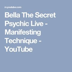 fe8915ed70e73 Bella The Secret Psychic Live - Manifesting Technique