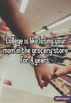 College is like losing your mom in the grocery store for 4 years.  ★·.·´¯`·.·★ follow @motivation2study for daily inspiration