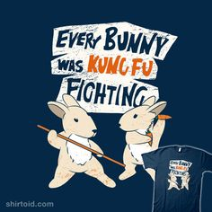 shirtoid:  Kung Fu Bunnies by Michael Holmes is available at Wear Viral  Ive been resisting reblogging this, but the pun is too great, and the bunnies are too cute.