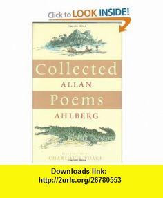 Collected Poems (9780141382593) Allan Ahlberg , ISBN-10: 0141382597  , ISBN-13: 978-0141382593 ,  , tutorials , pdf , ebook , torrent , downloads , rapidshare , filesonic , hotfile , megaupload , fileserve