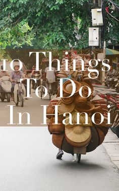 10 Things To Do In Hanoi - The Tourist Of Life