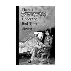 There's Something Under the Bed-Time Stories, volume 9 in the Indian Creek Anthology Series.