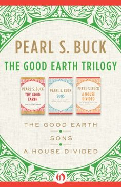 The Good Earth Trilogy: The Good Earth, Sons, and A House Divided - Kindle edition by Pearl S. Buck. Literature & Fiction Kindle eBooks @ Amazon.com.