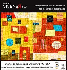 Dia do latino-americano.  Toda quarta-feira, às 20h00, na rádio Universitária fm, 104.7. Vitória/ES