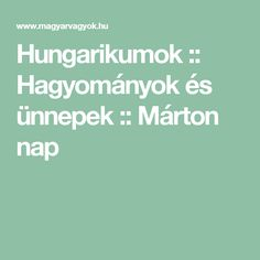 Hungarikumok :: Hagyományok és ünnepek :: Márton nap