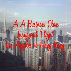 AA Inaugural Flight LAX-HKG  I mentioned in my trip preview that I unknowingly booked myself on American Airline's inaugural flight from Los Angeles to Hong Kong. My business class systemwide upgrade cleared about a week before the trip, so I was a...